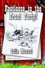Footloose in the Front Forty ebook by Manuel, Colin