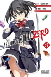 Akame ga KILL! ZERO, Vol. 3 ebook by Takahiro,Kei Toru