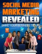 Social Media Marketing Revealed ebook by BookLover