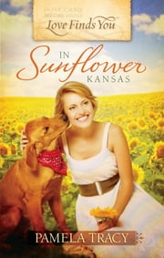 Love Finds You in Sunflower, KS ebook by Pamela Tracy