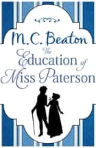 The Education of Miss Paterson ebook by