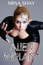 Alien Implant ebook by Mina Shay