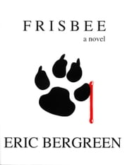 Frisbee ebook by Eric Bergreen