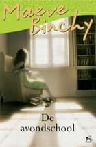 De avondschool ebook by Maeve Binchy
