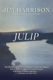 Julip - A Novel ebook by Jim Harrison