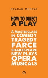How to direct a play a masterclass in comedy tragedy for Farcical how to say