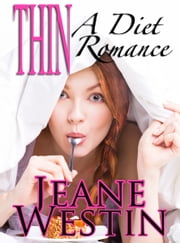 Thin, A Diet Romance ebook by Jeane Westin
