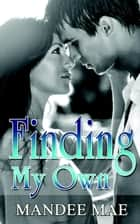 Finding My Own ebook by Mandee Mae