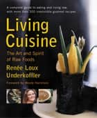 Living Cuisine ebook by Renee Loux Underkoffler