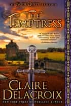 The Temptress ebook by Claire Delacroix