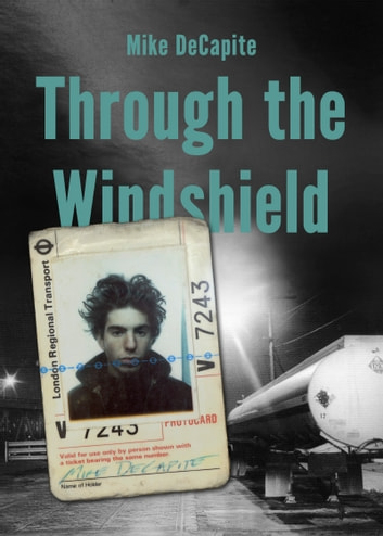 Through the Windshield ebook by Mike DeCapite