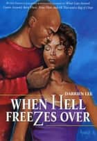 When Hell Freezes Over ebook by Darrien Lee