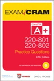 CompTIA A+ 220-801 and 220-802 Practice Questions Exam Cram ebook by David L. Prowse