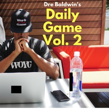Dre Baldwin's Daily Game Vol. 2 audiobook by Dre Baldwin