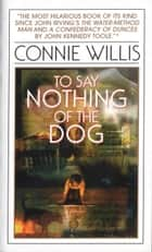 To Say Nothing of the Dog ebook by Connie Willis