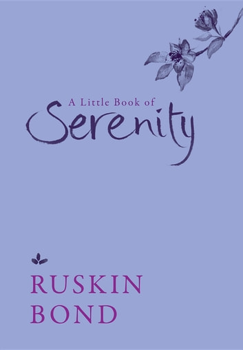 A Little Book of Serenity ebook by Ruskin Bond