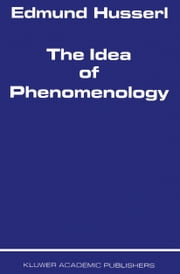 The Idea of Phenomenology ebook by Edmund Husserl,W.P. Alston,G. Nakhnikian