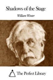 Shadows of the Stage ebook by William Winter