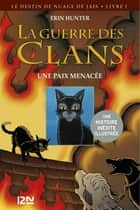 La guerre des Clans version illustrée cycle II - tome 1 - Une paix menacée ebook by Erin HUNTER