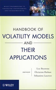Handbook of Volatility Models and Their Applications ebook by Luc Bauwens,Christian M. Hafner,Sebastien Laurent