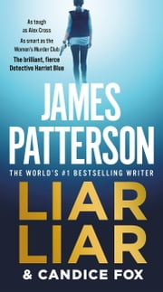 Liar Liar ebook by James Patterson, Candice Fox