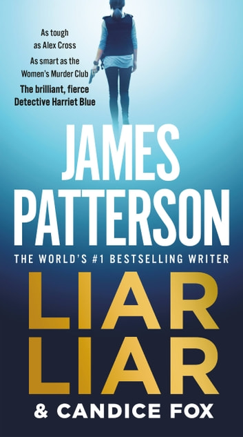 Liar Liar eBook by James Patterson,Candice Fox