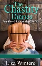 The Chastity Diaries Part One ebook by Lisa Winters