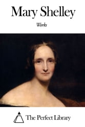 Works of Mary Shelley ebook by Mary Shelley