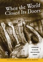 When the World Closed Its Doors ebook by Ida Piller-Greenspan,Susan M. Branting