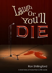 Laugh Or You'll Die ebook by Ron Shillingford