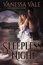Sleepless Night ebook by Vanessa Vale