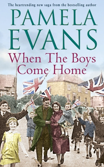 When The Boys Come Home - A heartrending wartime saga of soldiers, evacuation and love ebook by Pamela Evans