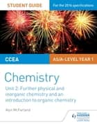 CCEA AS Chemistry Student Guide: Unit 2: Further Physical and Inorganic Chemistry and an Introduction to Organic Chemistry ebook by Alyn G. McFarland