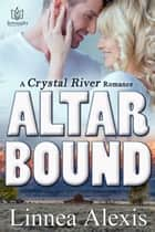 Altar Bound ebook by Linnea Alexis