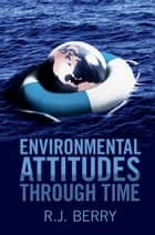 Environmental Attitudes through Time ebook by R. J. Berry