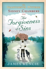Sidney Chambers and The Forgiveness of Sins ebook by James Runcie