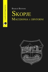 Skopje Macedonia e dintorni ebook by Basilio Buffoni