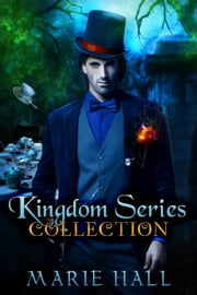 Kingdom Collection: Books 1-3 - Her Mad Hatter, Gerard's Beauty, Red and Her Wolf ebook by Marie Hall
