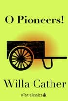 O Pioneers ebook by Willa Cather