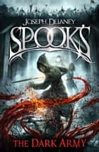 Spook's: The Dark Army ebook by Joseph Delaney