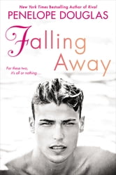 Falling Away - The Fall Away Series ebook by Penelope Douglas