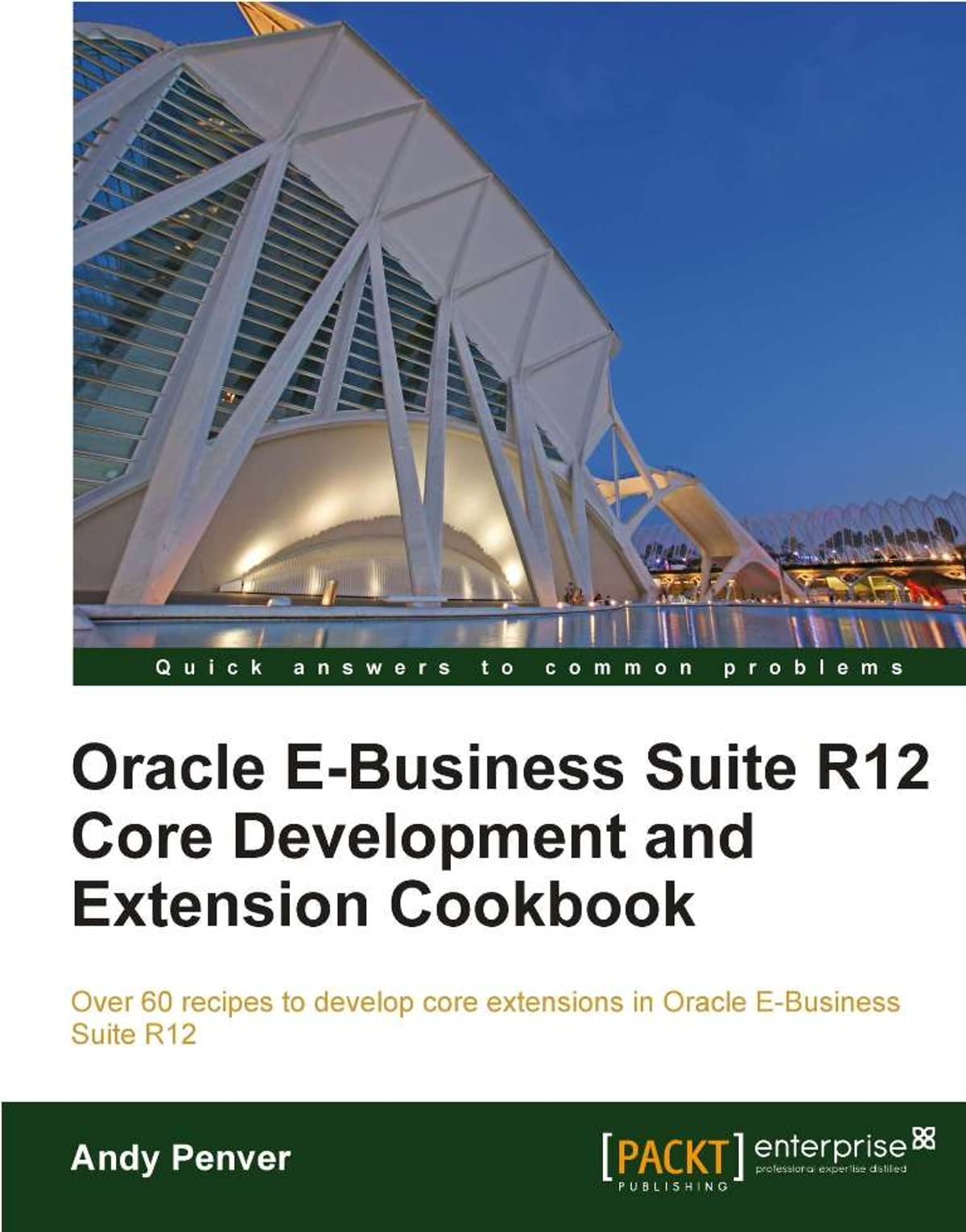 Oracle E-Business Suite R12 Core Development and Extension Cookbook ebook  by Andy Penver - Rakuten Kobo