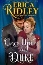 Once Upon a Duke ebook by Erica Ridley