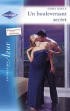 Un bouleversant secret - Seconde chance pour un amour (Harlequin Azur) ebook by Emma Darcy, Kate Walker