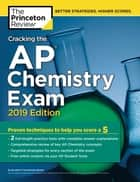 Cracking the AP Chemistry Exam, 2019 Edition - Practice Tests & Proven Techniques to Help You Score a 5 ebook by Princeton Review