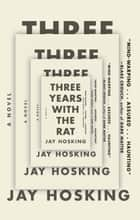 Three Years with the Rat ebook by Jay Hosking
