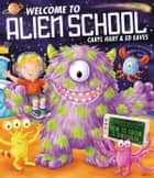 Welcome to Alien School ebook by Caryl Hart, Ed Eaves