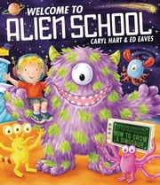 Welcome to Alien School ebook by Caryl Hart,Ed Eaves