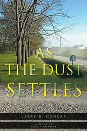 As The Dust Settles ebook by Larry W. Mongar