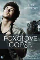 Foxglove Copse - A Porthkennack Contemporary Novel ebook by Alex Beecroft